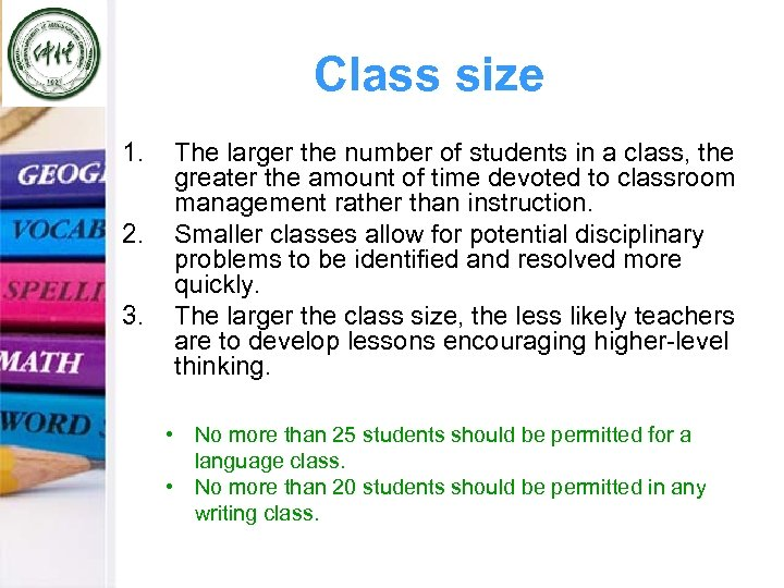 Class size 1. 2. 3. The larger the number of students in a class,