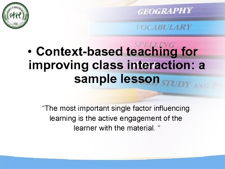 """• Context-based teaching for improving class interaction: a sample lesson """"The most important"""