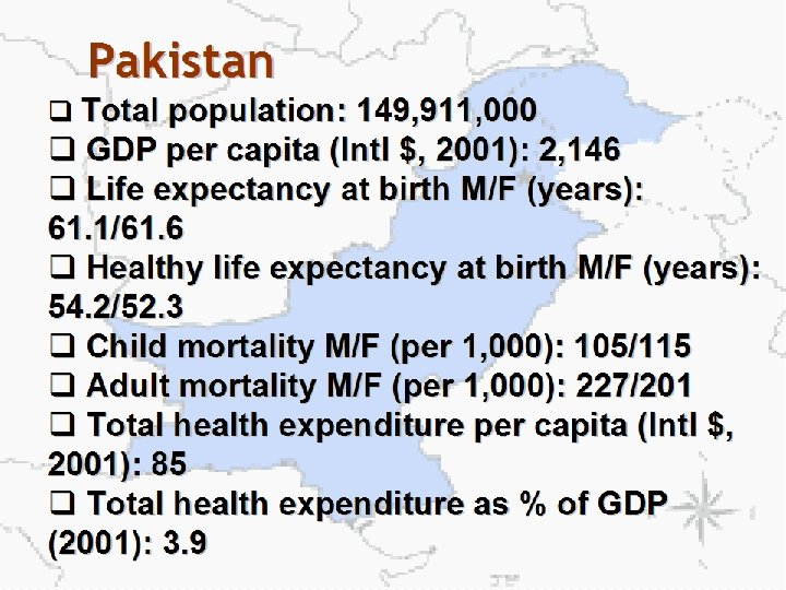 Pakistan q Total population: 149, 911, 000 q GDP per capita (Intl $, 2001):