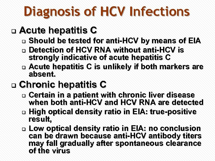 Diagnosis of HCV Infections q Acute hepatitis C q q Should be tested for