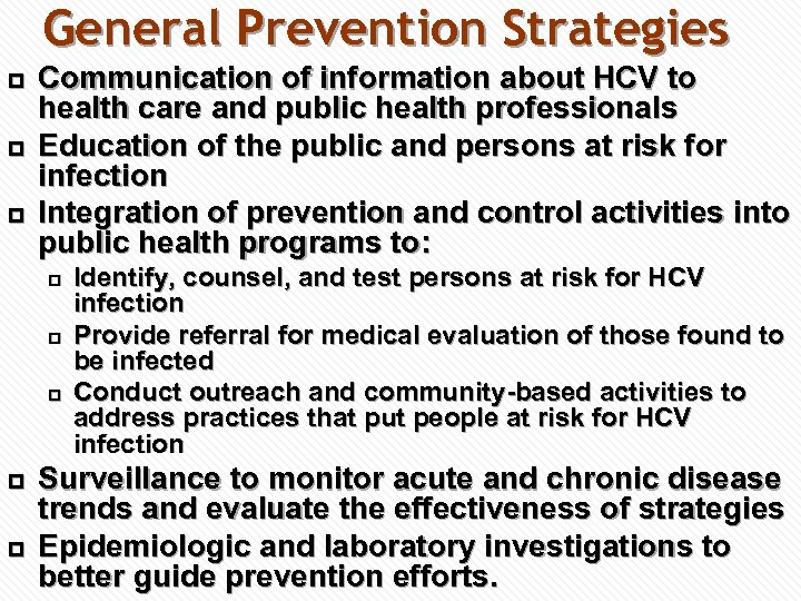 General Prevention Strategies p p p Communication of information about HCV to health care