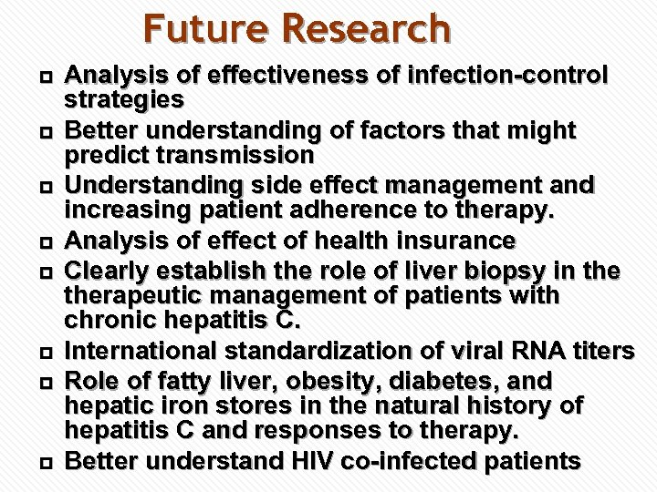 Future Research p p p p Analysis of effectiveness of infection-control strategies Better understanding