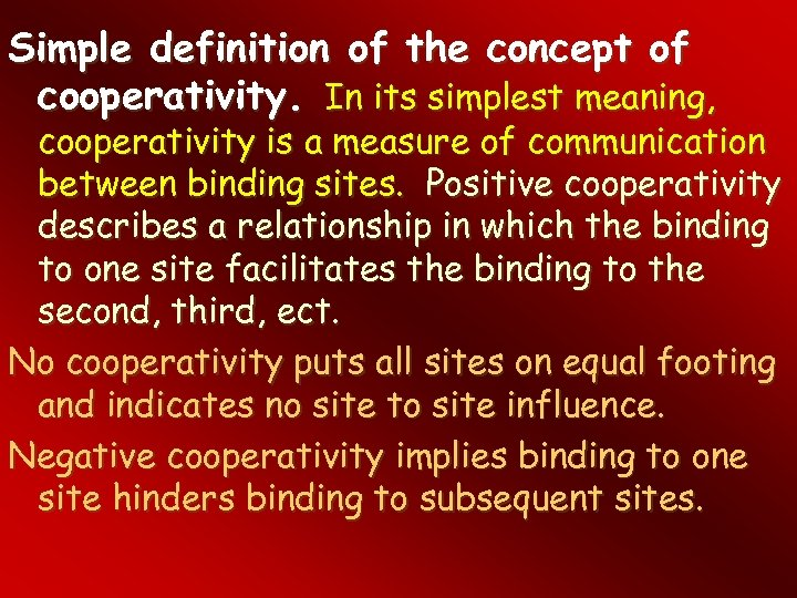 Simple definition of the concept of cooperativity. In its simplest meaning, cooperativity is a