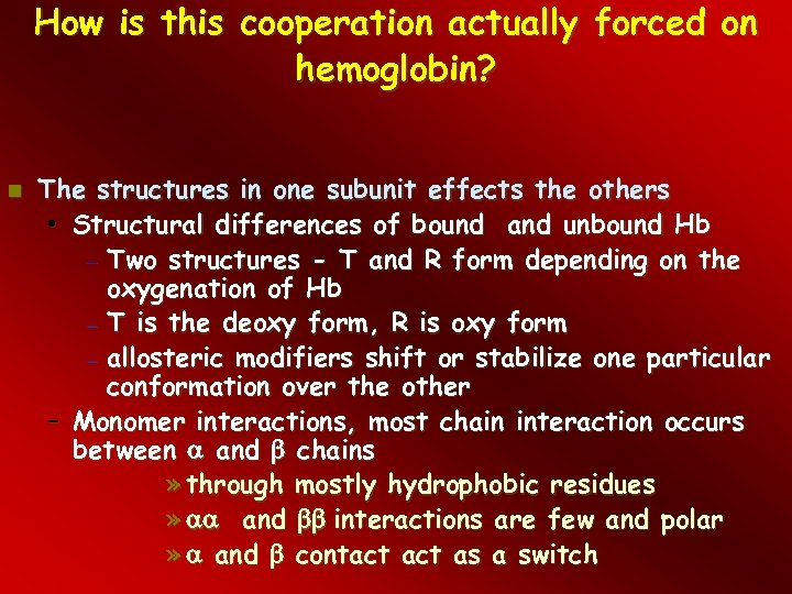 How is this cooperation actually forced on hemoglobin? The structures in one subunit effects