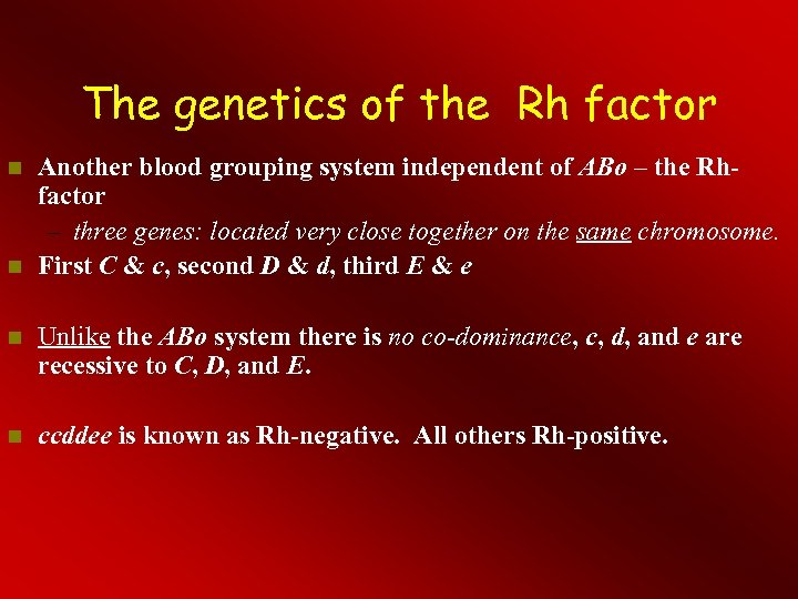 The genetics of the Rh factor Another blood grouping system independent of ABo –