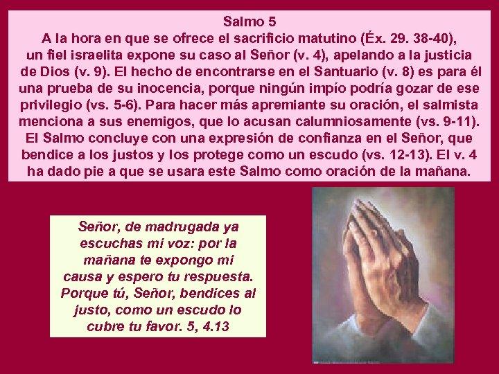 Salmo 5 A la hora en que se ofrece el sacrificio matutino (Éx. 29.