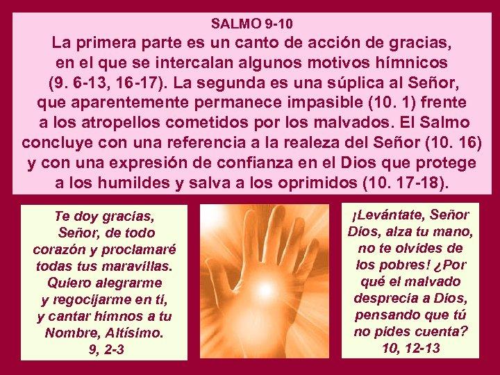 SALMO 9 -10 La primera parte es un canto de acción de gracias, en