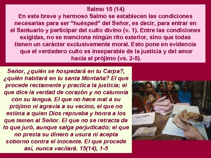 Salmo 15 (14) En este breve y hermoso Salmo se establecen las condiciones necesarias