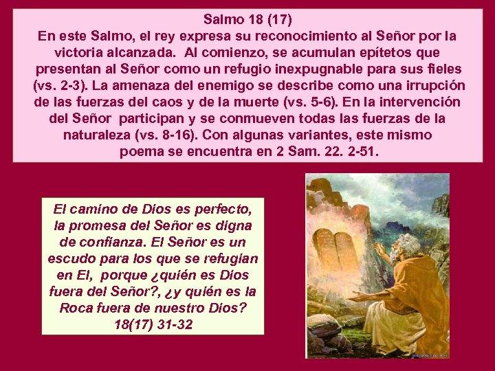 Salmo 18 (17) En este Salmo, el rey expresa su reconocimiento al Señor por