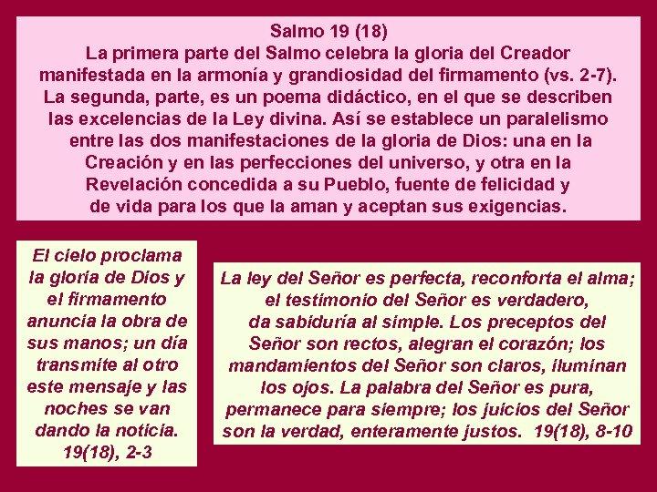 Salmo 19 (18) La primera parte del Salmo celebra la gloria del Creador manifestada