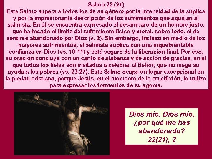 Salmo 22 (21) Este Salmo supera a todos los de su género por la
