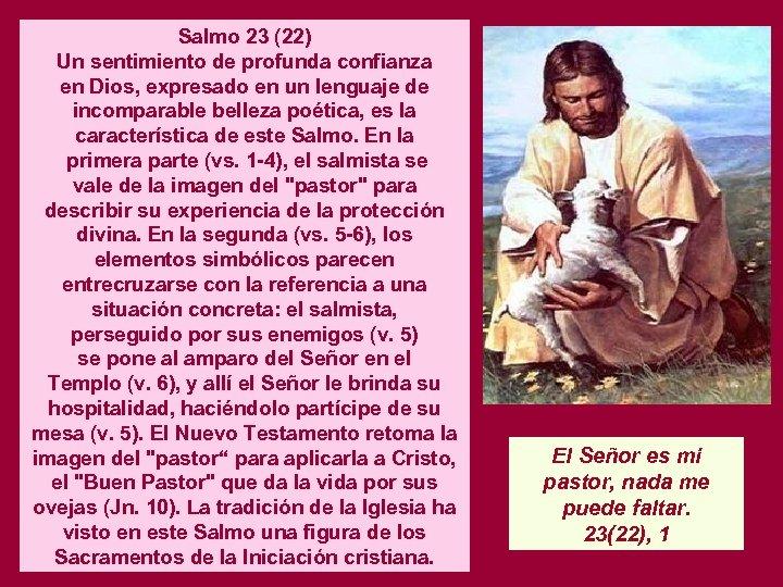 Salmo 23 (22) Un sentimiento de profunda confianza en Dios, expresado en un lenguaje