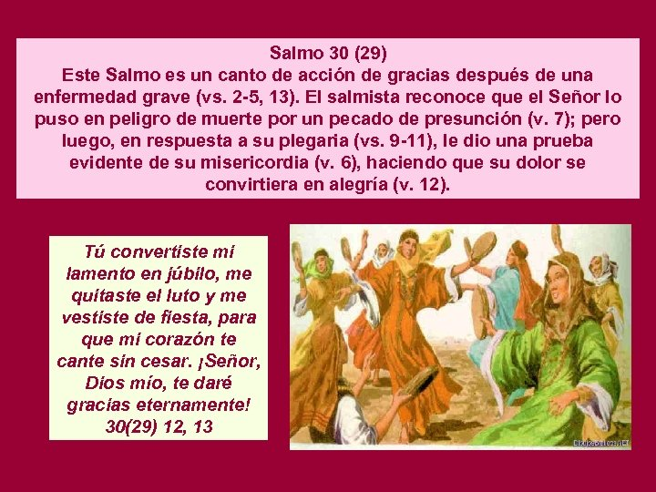 Salmo 30 (29) Este Salmo es un canto de acción de gracias después de