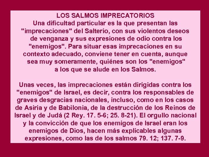 LOS SALMOS IMPRECATORIOS Una dificultad particular es la que presentan las