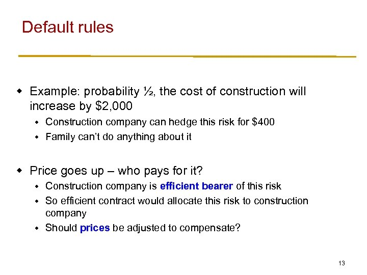 Default rules w Example: probability ½, the cost of construction will increase by $2,
