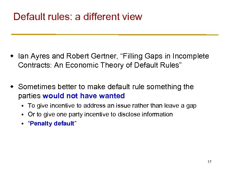 "Default rules: a different view w Ian Ayres and Robert Gertner, ""Filling Gaps in"