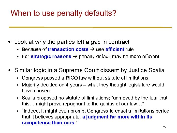 When to use penalty defaults? w Look at why the parties left a gap