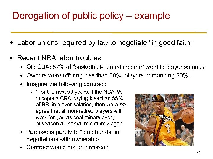 Derogation of public policy – example w Labor unions required by law to negotiate