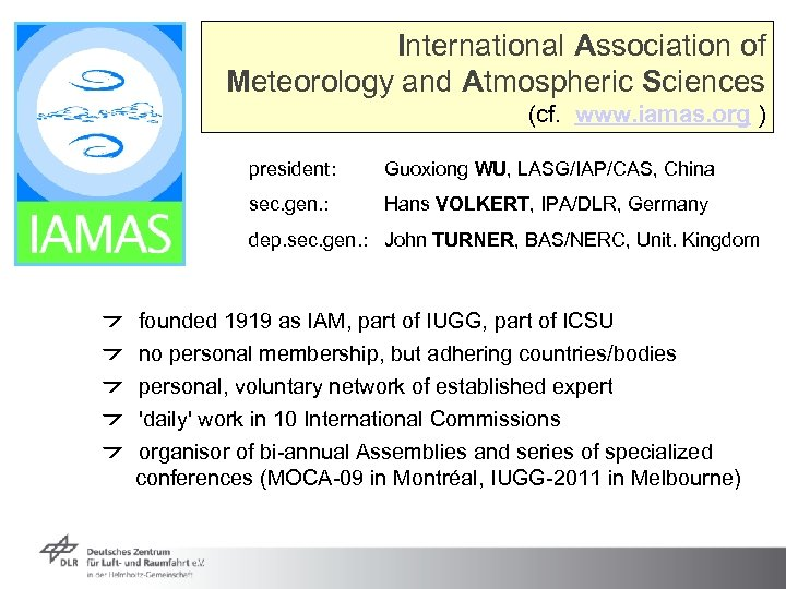 International Association of Meteorology and Atmospheric Sciences (cf. www. iamas. org ) president: Guoxiong