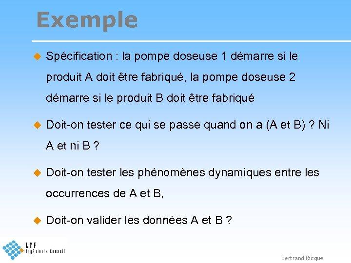 Exemple u Spécification : la pompe doseuse 1 démarre si le produit A doit