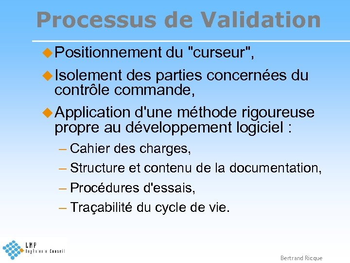Processus de Validation u Positionnement du
