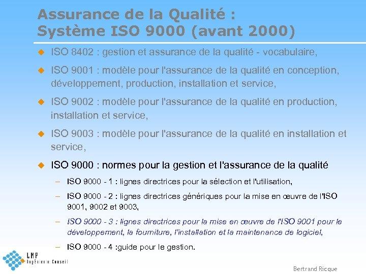 Assurance de la Qualité : Système ISO 9000 (avant 2000) u ISO 8402 :