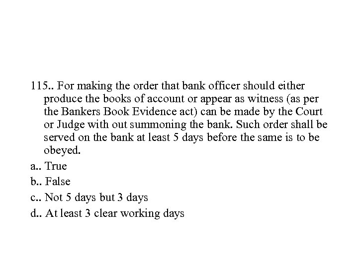 115. . For making the order that bank officer should either produce the books