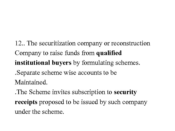 12. . The securitization company or reconstruction Company to raise funds from qualified institutional