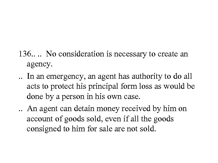 136. . No consideration is necessary to create an agency. . . In an