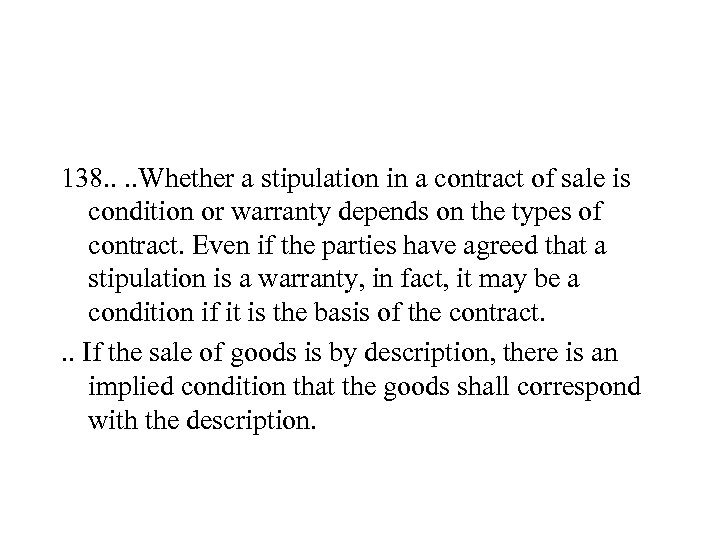138. . Whether a stipulation in a contract of sale is condition or warranty