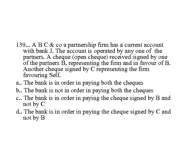 139. . . A B C & co a partnership firm has a current