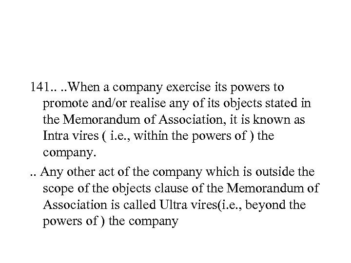 141. . When a company exercise its powers to promote and/or realise any of