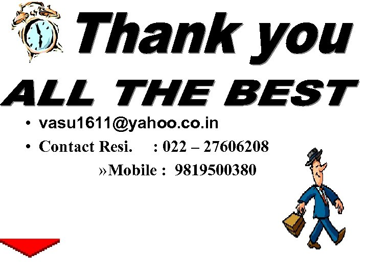 • vasu 1611@yahoo. co. in • Contact Resi. : 022 – 27606208 »