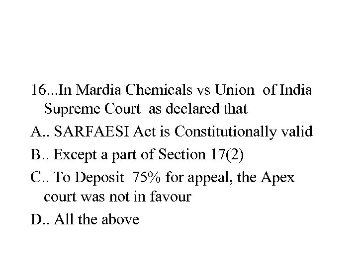 16. . . In Mardia Chemicals vs Union of India Supreme Court as declared