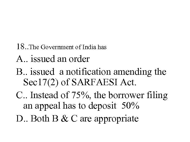18. . The Government of India has A. . issued an order B. .