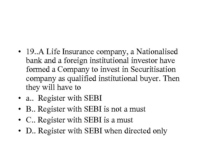 • 19. . A Life Insurance company, a Nationalised bank and a foreign