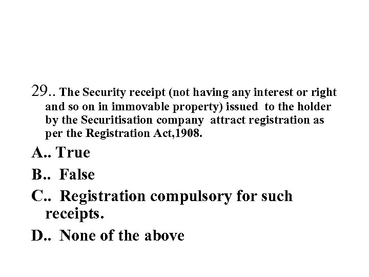 29. . The Security receipt (not having any interest or right and so on