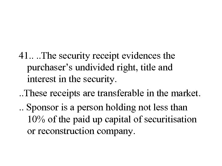 41. . The security receipt evidences the purchaser's undivided right, title and interest in