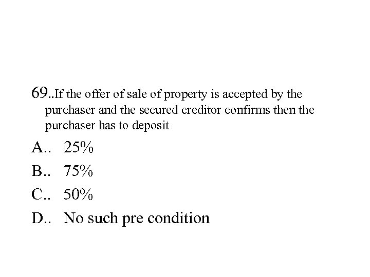 69. . If the offer of sale of property is accepted by the purchaser
