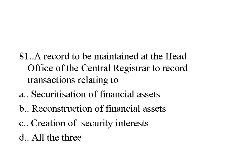 81. . A record to be maintained at the Head Office of the Central