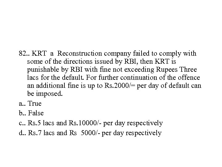 82. . KRT a Reconstruction company failed to comply with some of the directions