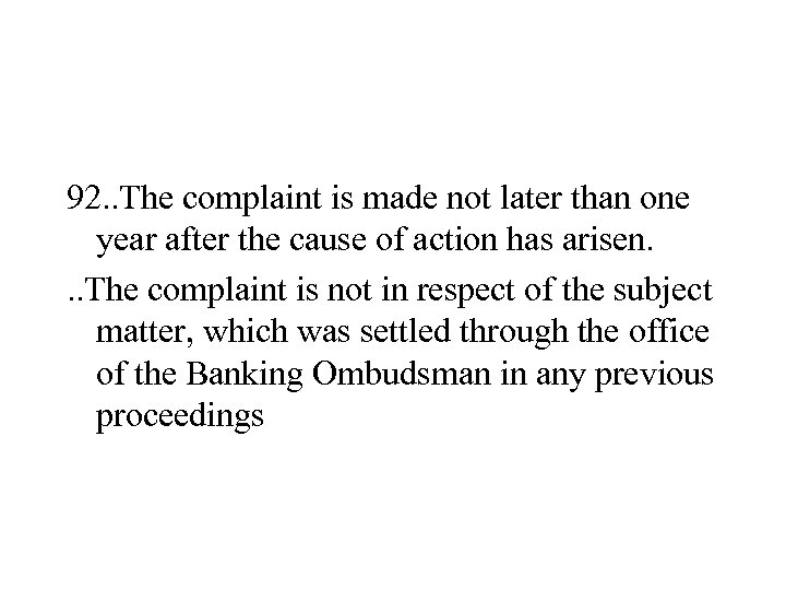 92. . The complaint is made not later than one year after the cause