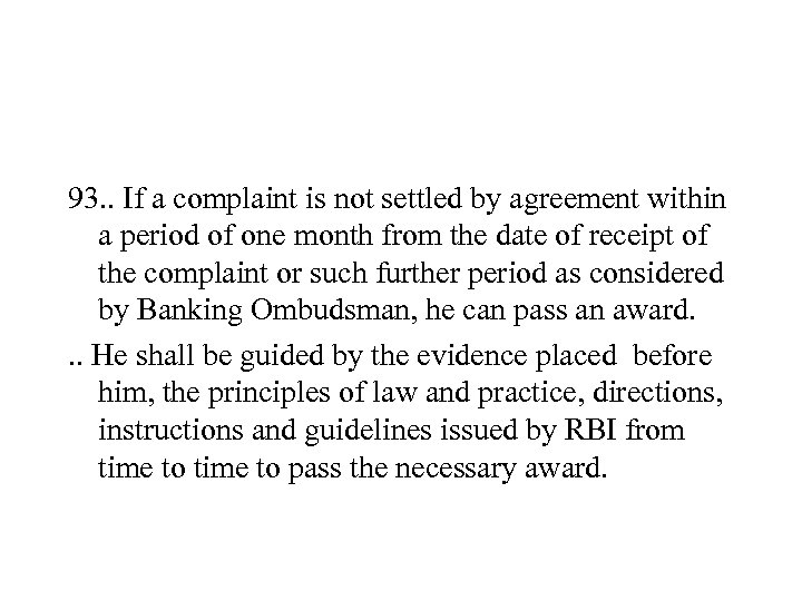 93. . If a complaint is not settled by agreement within a period of