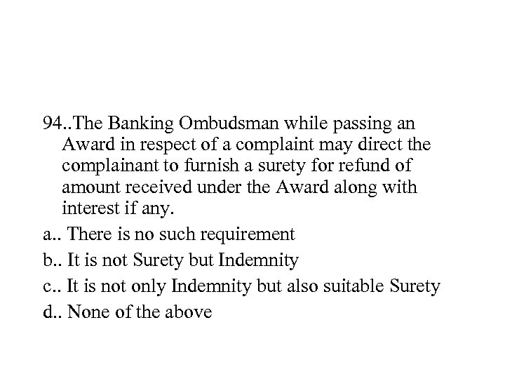94. . The Banking Ombudsman while passing an Award in respect of a complaint