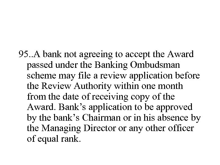 95. . A bank not agreeing to accept the Award passed under the Banking