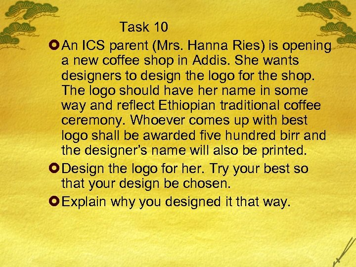 Task 10 £ An ICS parent (Mrs. Hanna Ries) is opening a new coffee