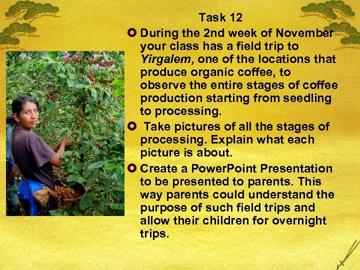 Task 12 £ During the 2 nd week of November your class has a