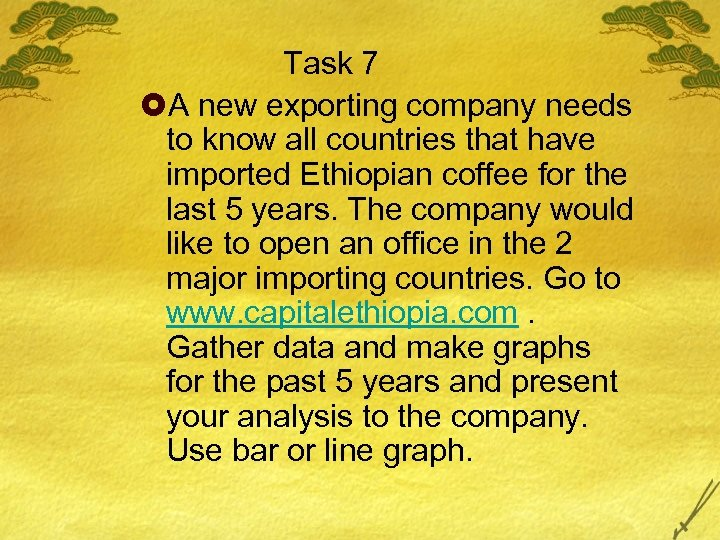 Task 7 £A new exporting company needs to know all countries that have imported