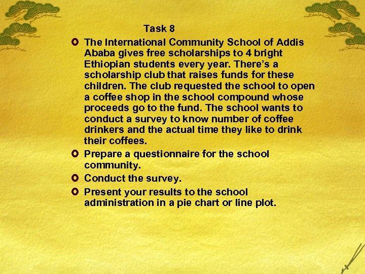 £ £ Task 8 The International Community School of Addis Ababa gives free scholarships