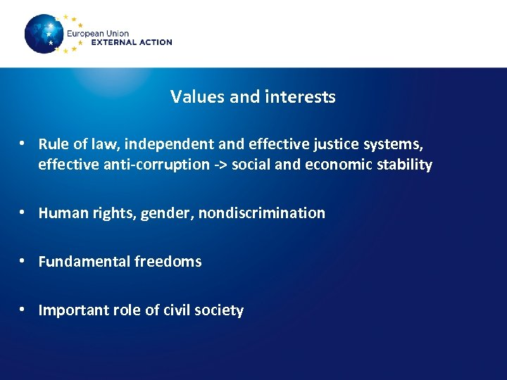 Values and interests • Rule of law, independent and effective justice systems, effective anti-corruption